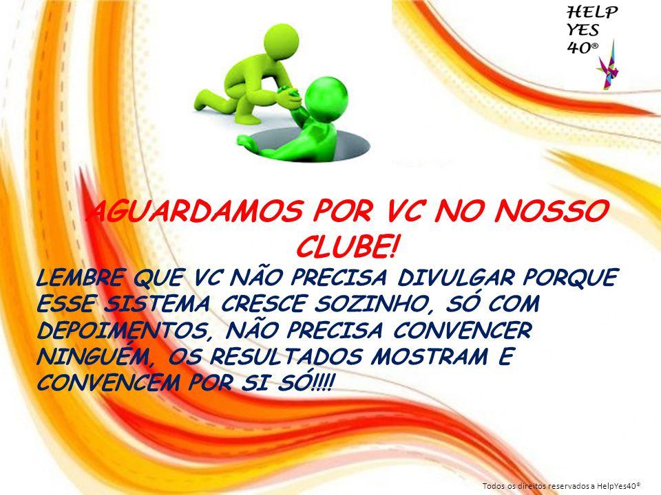 AGUARDAMOS POR VC NO NOSSO CLUBE!