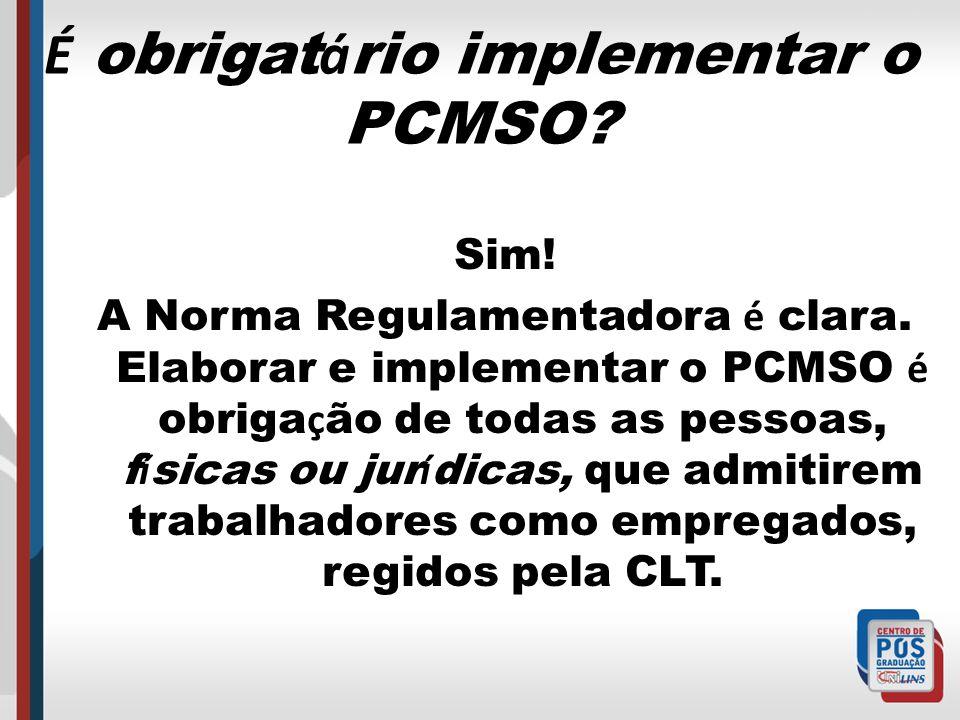 É obrigatário implementar o PCMSO