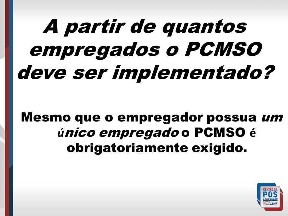 A partir de quantos empregados o PCMSO deve ser implementado