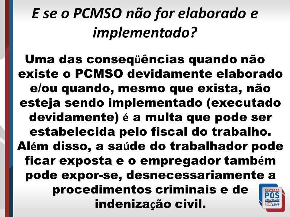 E se o PCMSO não for elaborado e implementado