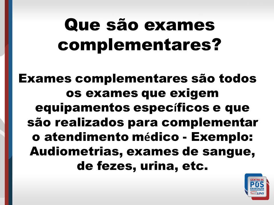 Que são exames complementares
