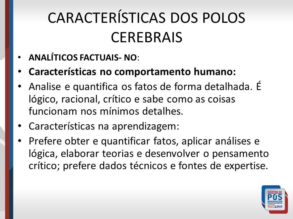 CARACTERÍSTICAS DOS POLOS CEREBRAIS