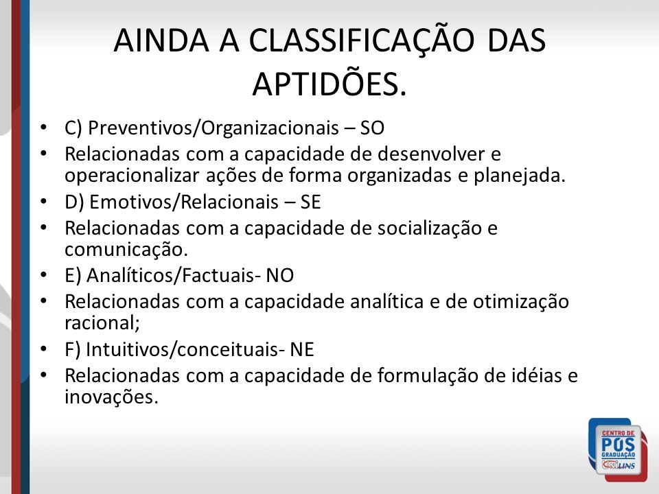 AINDA A CLASSIFICAÇÃO DAS APTIDÕES.