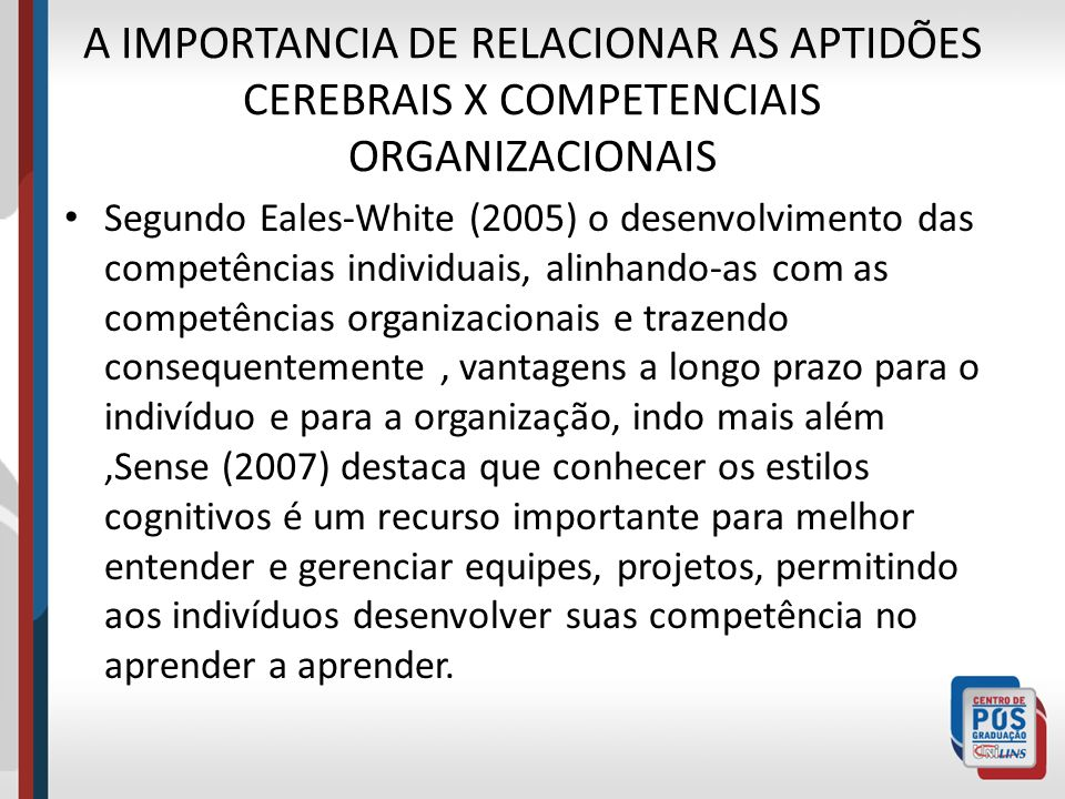 A IMPORTANCIA DE RELACIONAR AS APTIDÕES CEREBRAIS X COMPETENCIAIS ORGANIZACIONAIS