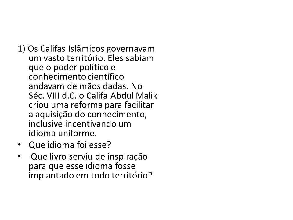 1) Os Califas Islâmicos governavam um vasto território