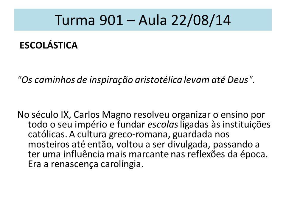 Turma 901 – Aula 22/08/14 ESCOLÁSTICA