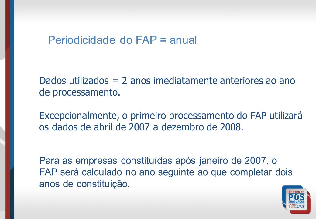 Periodicidade do FAP = anual Periodicidade do FAP = anual
