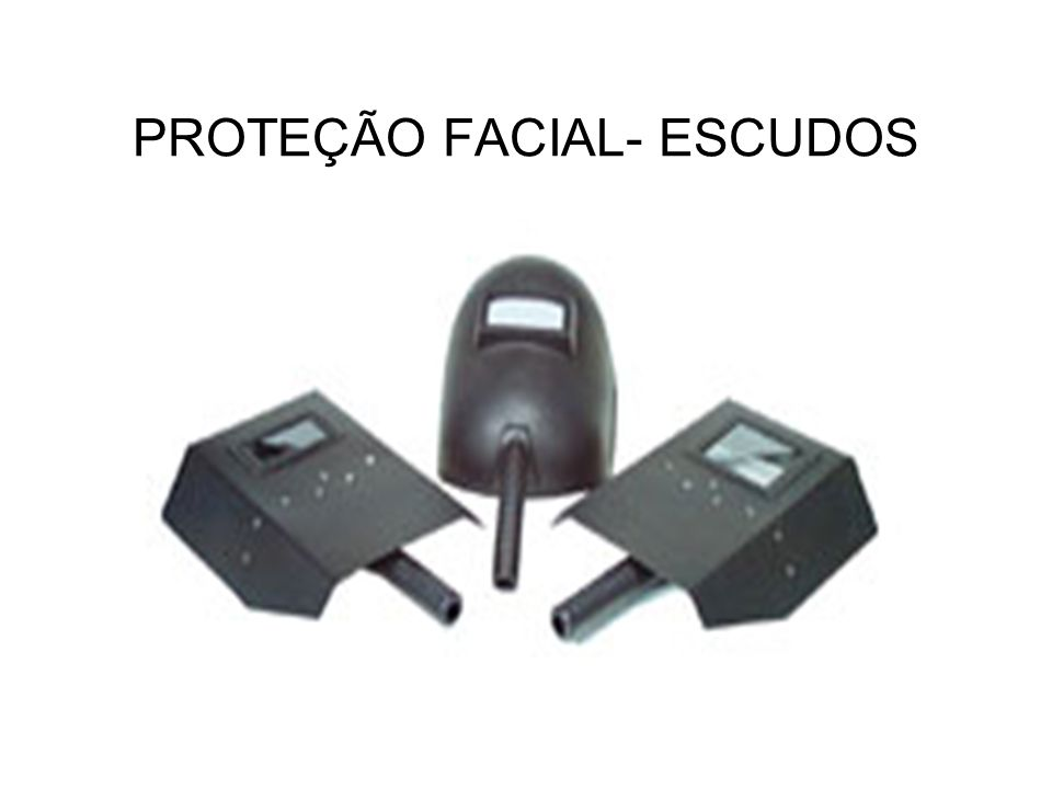 PROTEÇÃO FACIAL- ESCUDOS