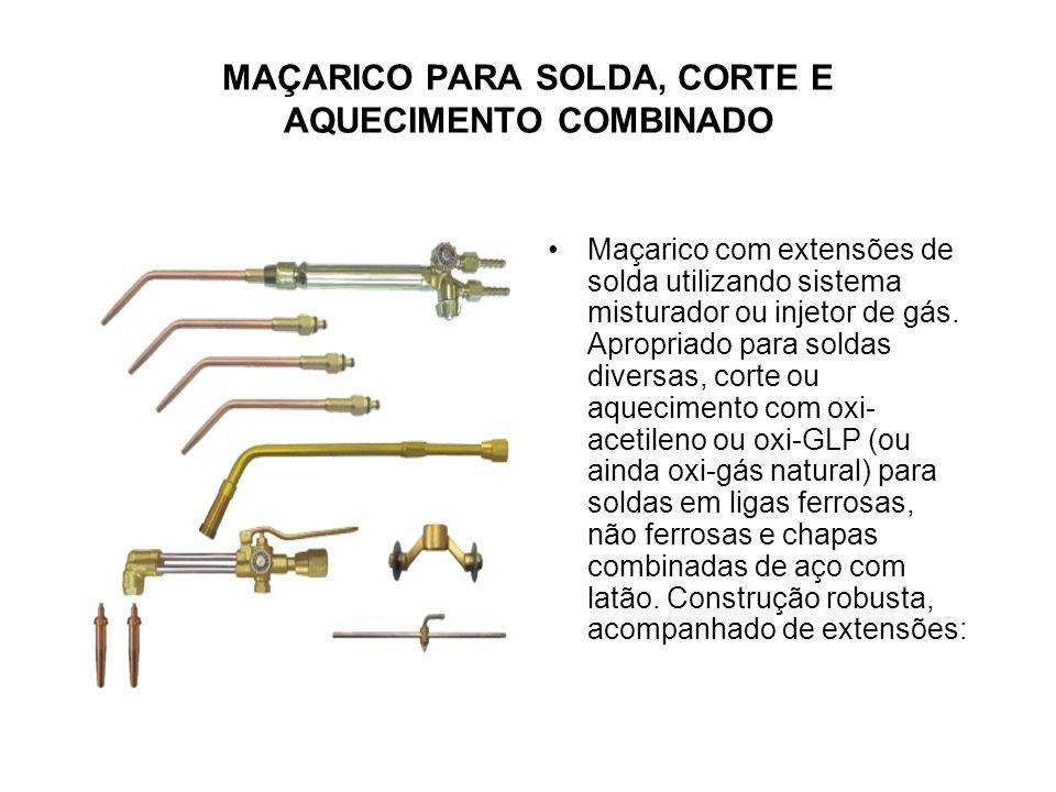 MAÇARICO PARA SOLDA, CORTE E AQUECIMENTO COMBINADO