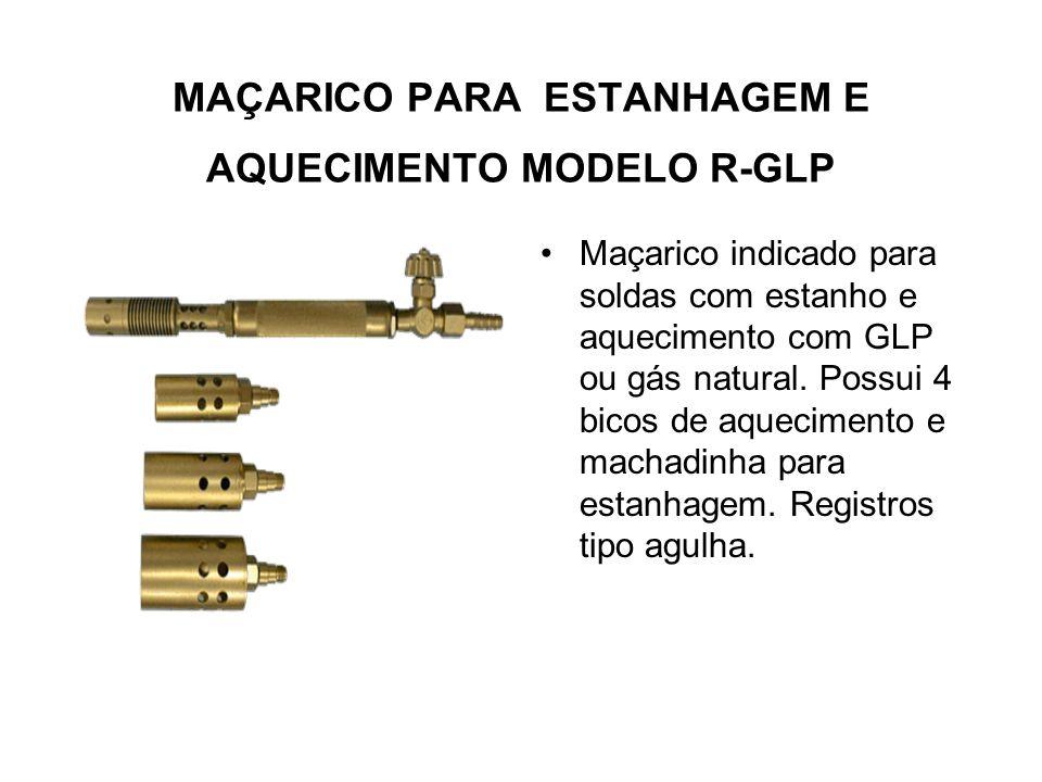 MAÇARICO PARA ESTANHAGEM E AQUECIMENTO MODELO R-GLP