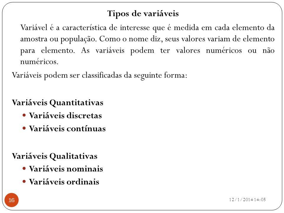 Variáveis podem ser classificadas da seguinte forma: