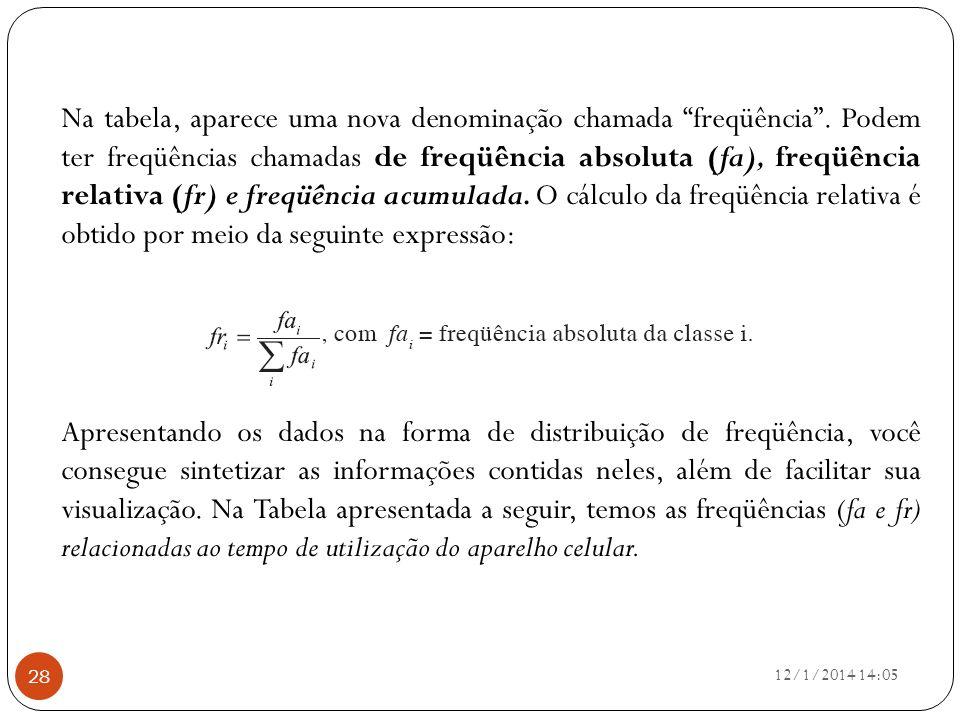 Na tabela, aparece uma nova denominação chamada freqüência
