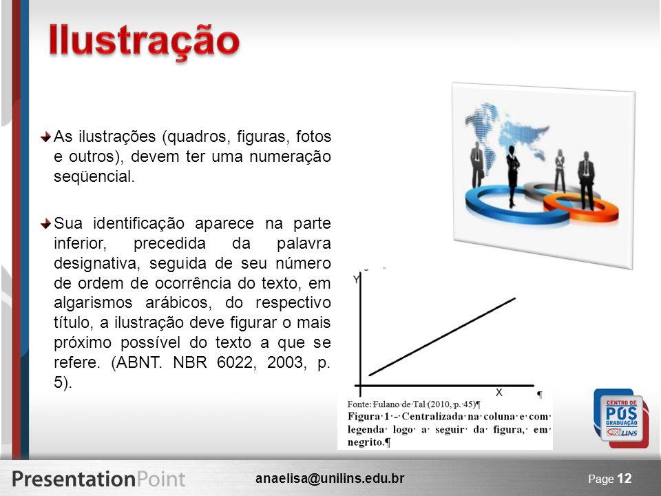 Ilustração As ilustrações (quadros, figuras, fotos e outros), devem ter uma numeração seqüencial.