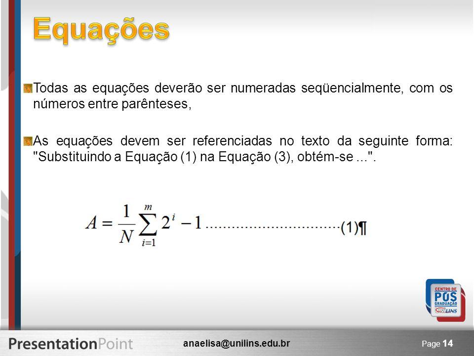 Equações Todas as equações deverão ser numeradas seqüencialmente, com os números entre parênteses,