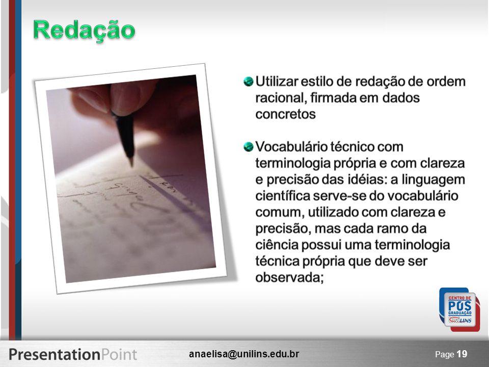 Redação Utilizar estilo de redação de ordem racional, firmada em dados concretos.