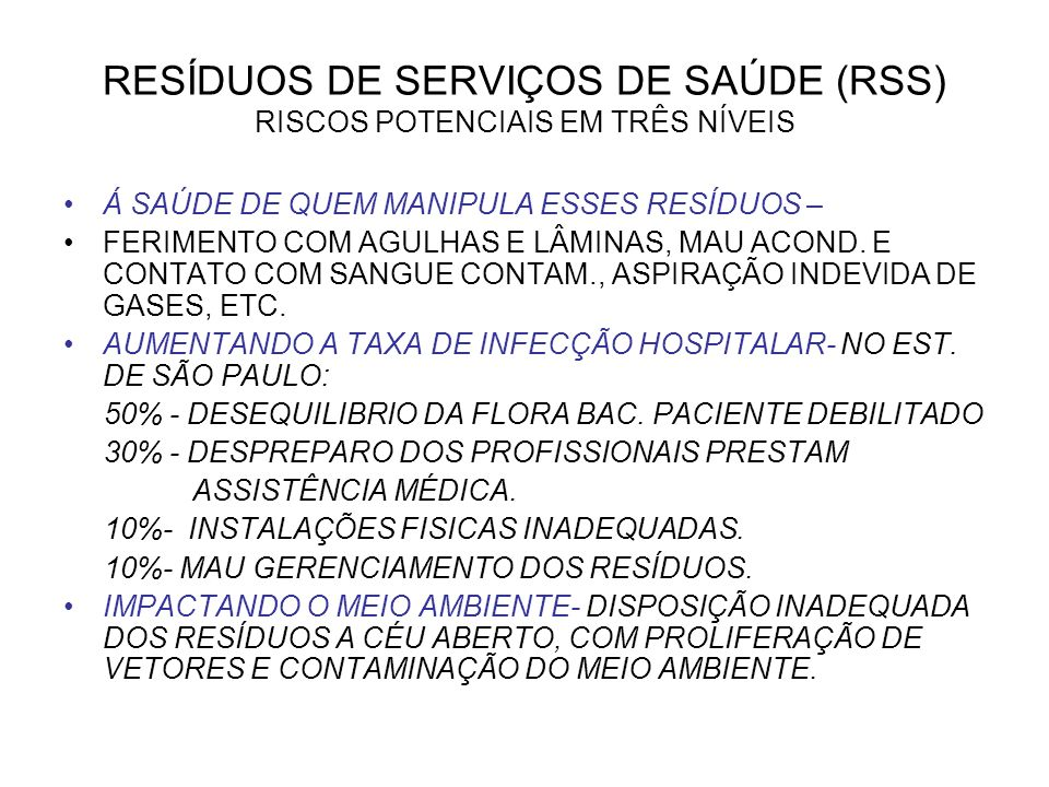 RESÍDUOS DE SERVIÇOS DE SAÚDE (RSS) RISCOS POTENCIAIS EM TRÊS NÍVEIS