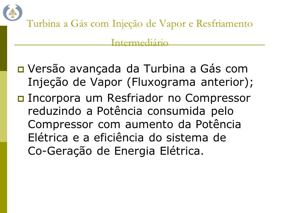 Turbina a Gás com Injeção de Vapor e Resfriamento Intermediário