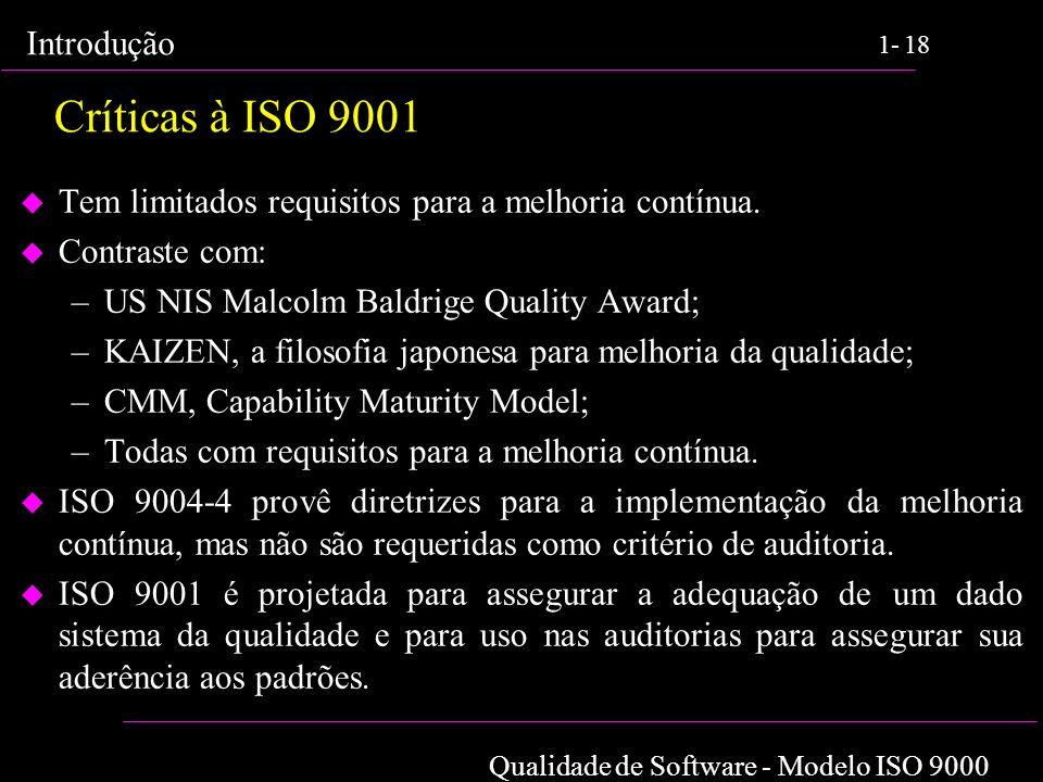 Críticas à ISO 9001 Tem limitados requisitos para a melhoria contínua.