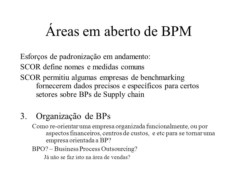 Áreas em aberto de BPM Organização de BPs