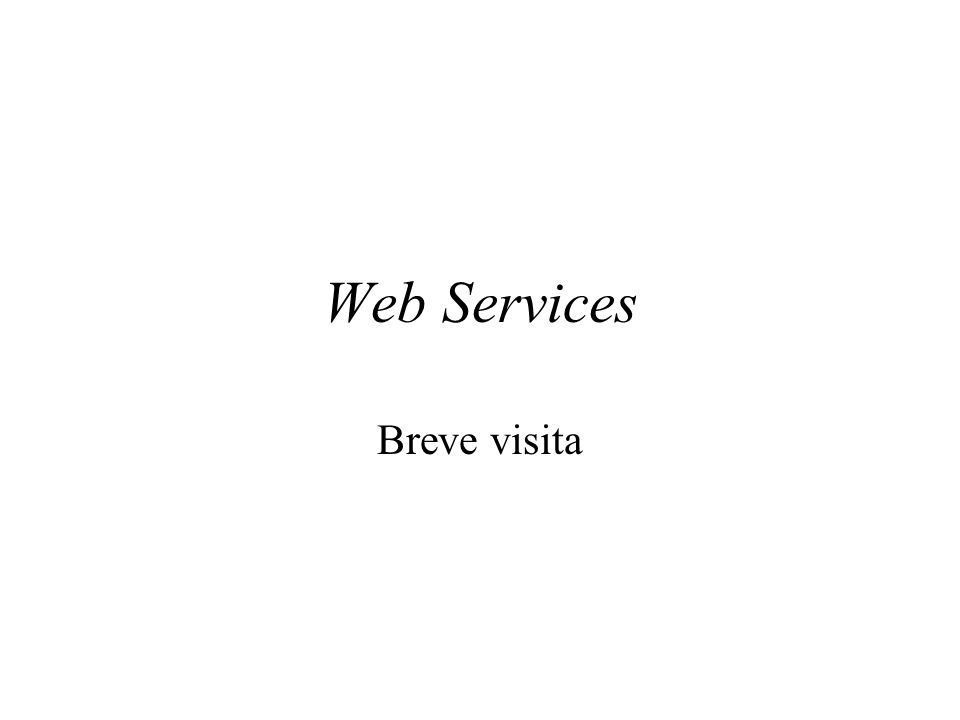 Web Services Breve visita