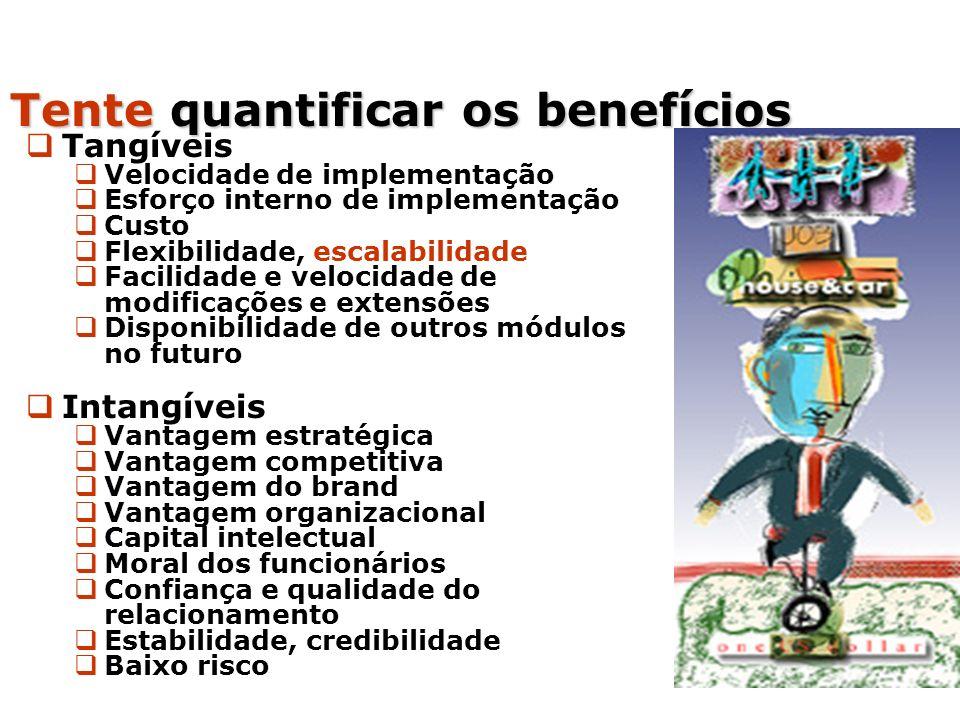 Tente quantificar os benefícios