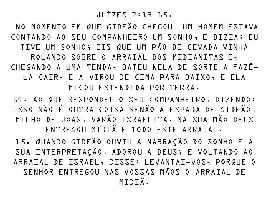 JUÍZES 7:13-15.