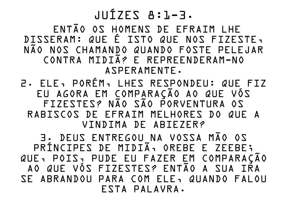 JUÍZES 8:1-3.
