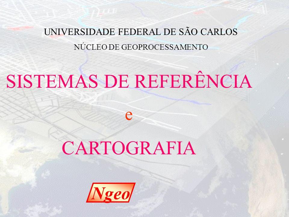 SISTEMAS DE REFERÊNCIA CARTOGRAFIA