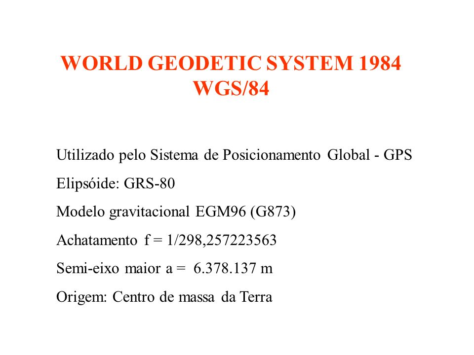 WORLD GEODETIC SYSTEM 1984 WGS/84