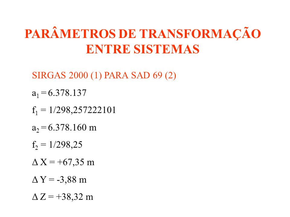 PARÂMETROS DE TRANSFORMAÇÃO ENTRE SISTEMAS