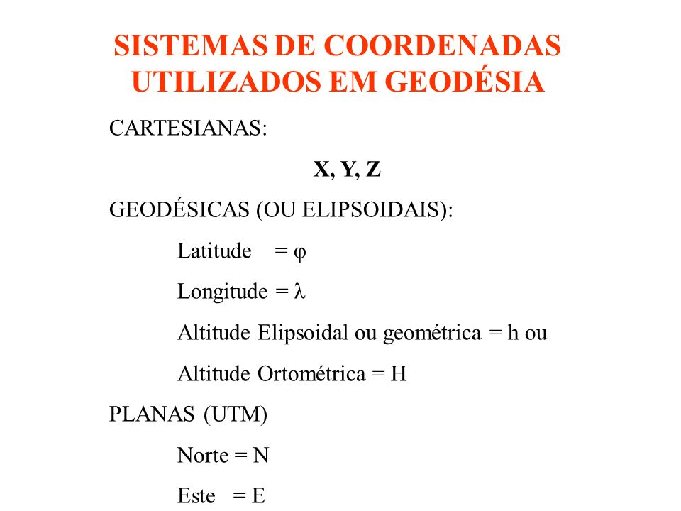 SISTEMAS DE COORDENADAS UTILIZADOS EM GEODÉSIA