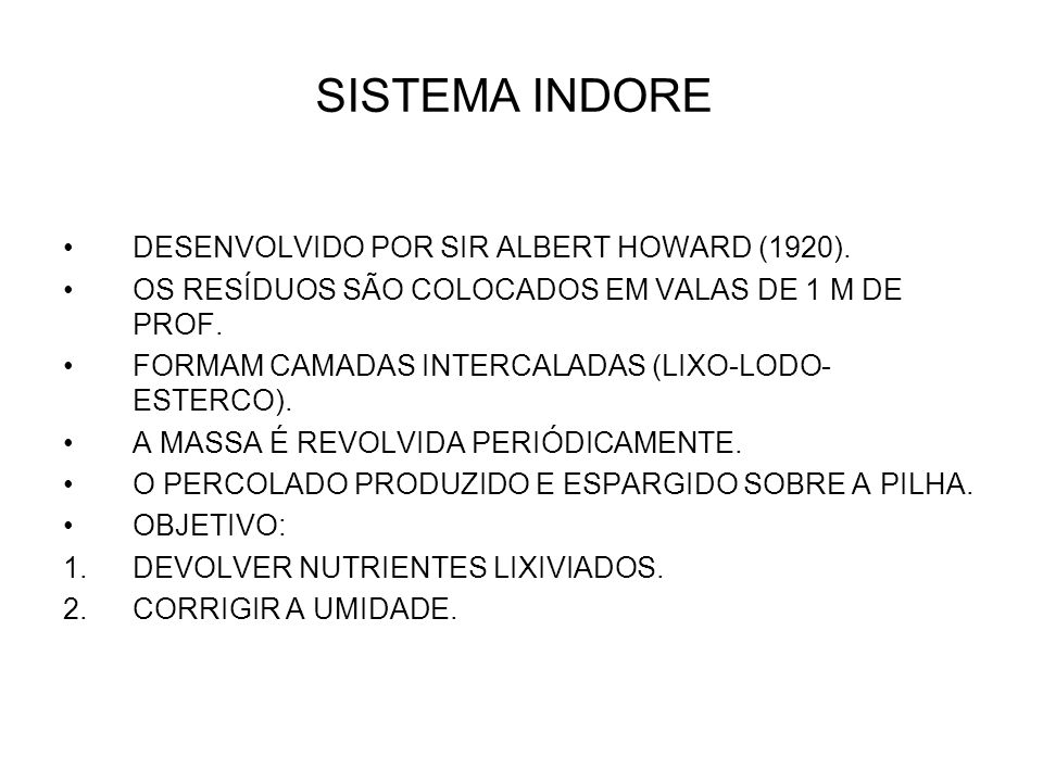 SISTEMA INDORE DESENVOLVIDO POR SIR ALBERT HOWARD (1920).