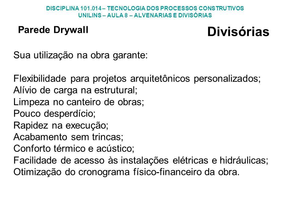 Divisórias Parede Drywall Sua utilização na obra garante: