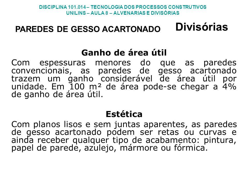 Divisórias PAREDES DE GESSO ACARTONADO Ganho de área útil