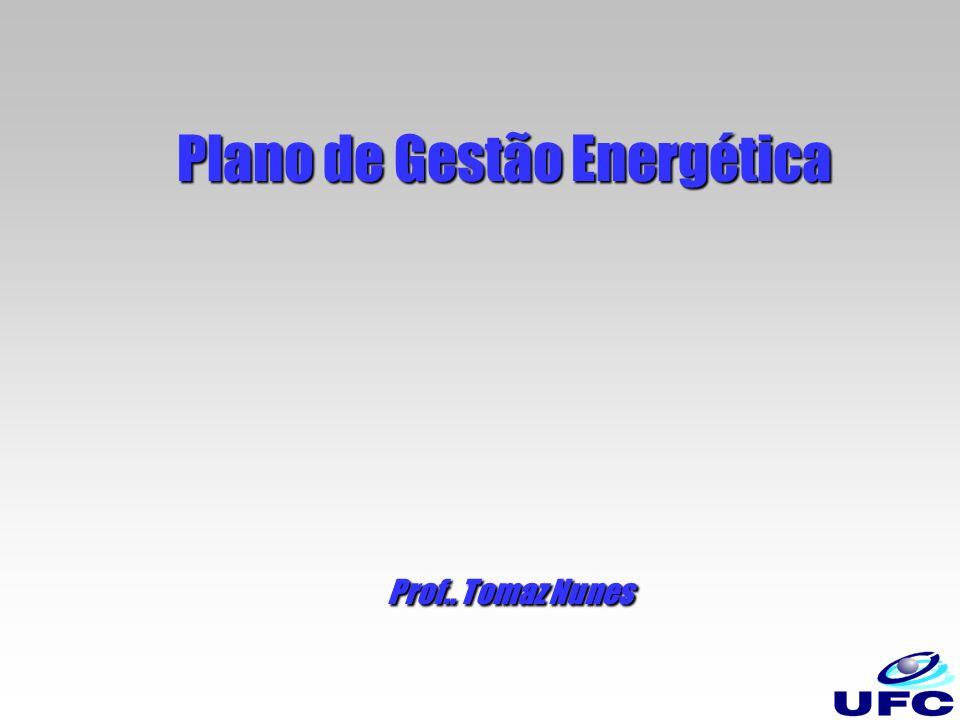 Plano de Gestão Energética Prof.. Tomaz Nunes