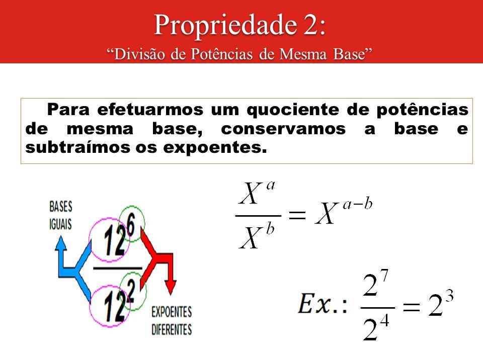 Propriedade 2: Divisão de Potências de Mesma Base