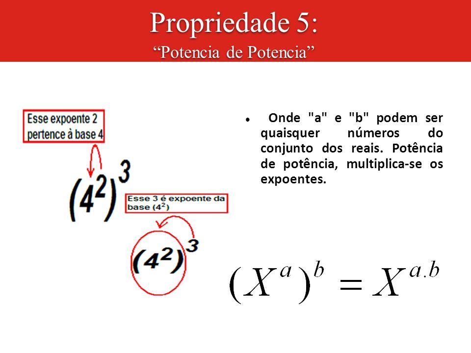 Propriedade 5: Potencia de Potencia