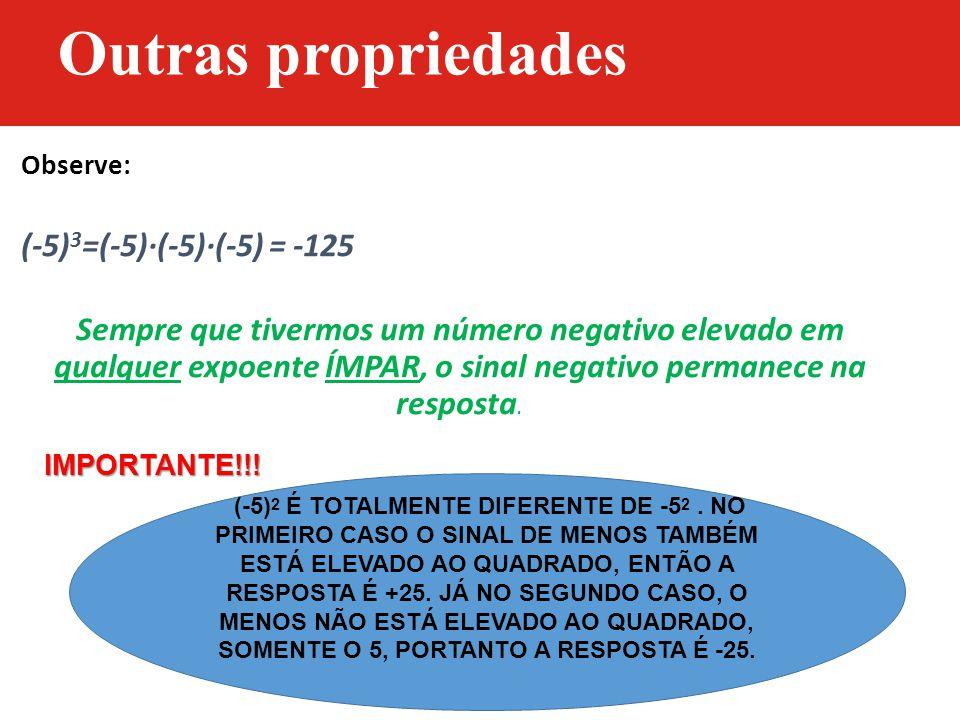 Outras propriedades (-5)3=(-5)·(-5)·(-5) = -125