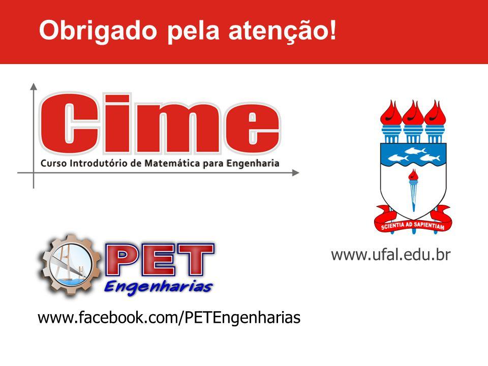 Obrigado pela atenção! www.ufal.edu.br www.facebook.com/PETEngenharias