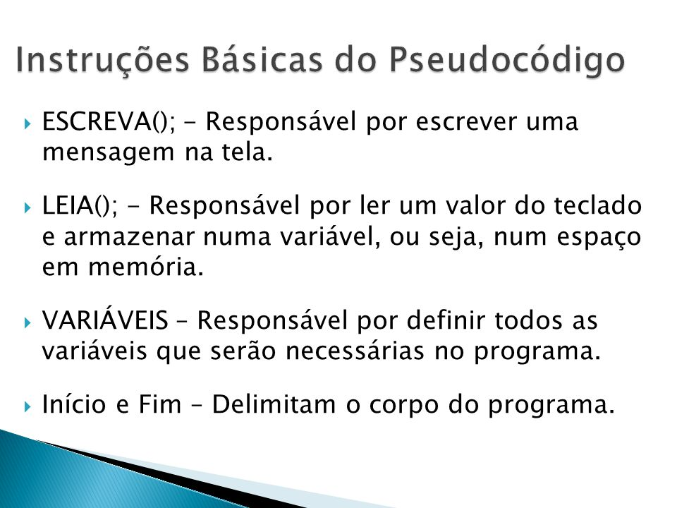 Instruções Básicas do Pseudocódigo