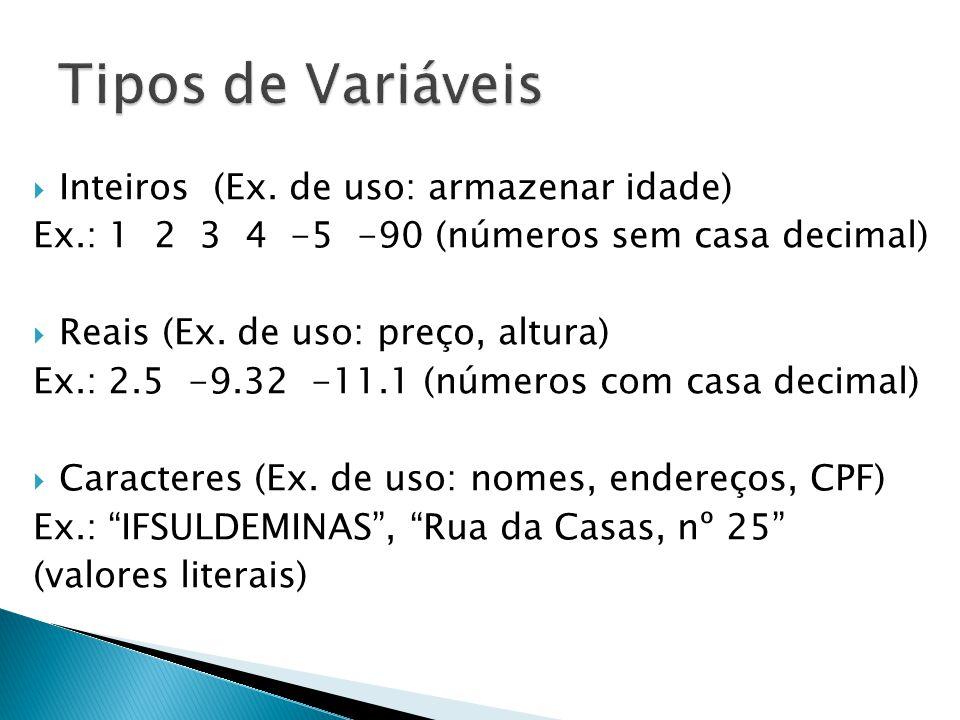 Tipos de Variáveis Inteiros (Ex. de uso: armazenar idade)