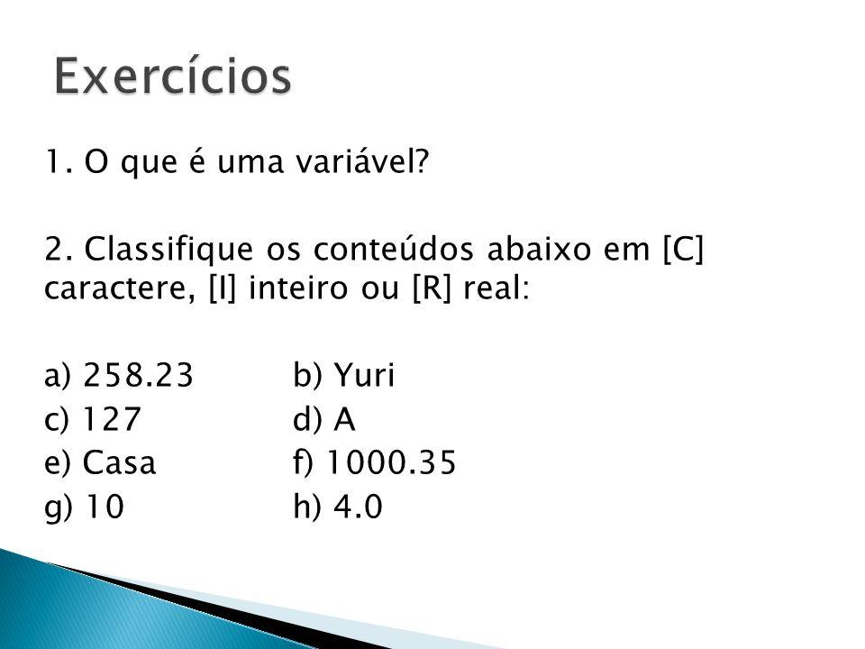 Exercícios 1. O que é uma variável
