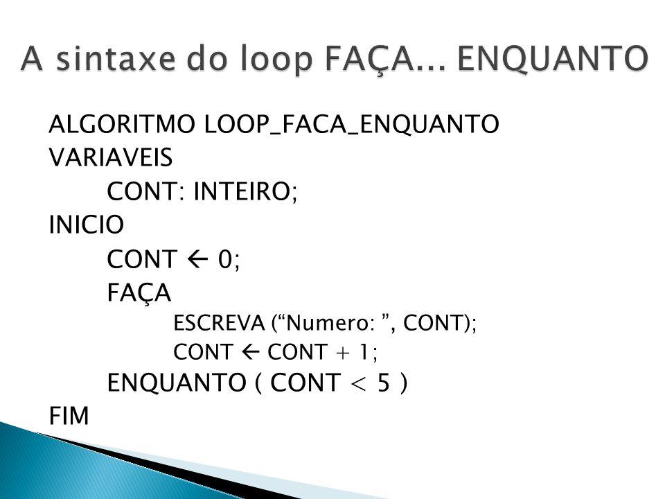 A sintaxe do loop FAÇA... ENQUANTO