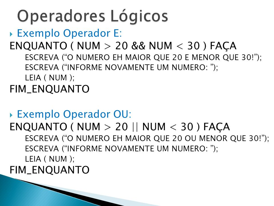 Operadores Lógicos Exemplo Operador E: