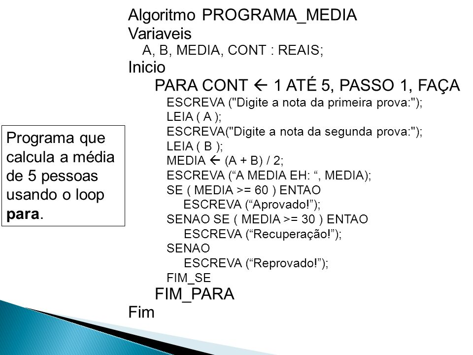 Algoritmo PROGRAMA_MEDIA Variaveis Inicio