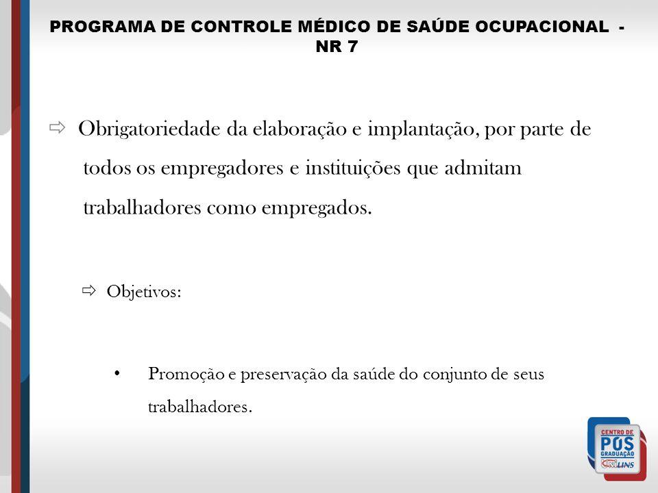 PROGRAMA DE CONTROLE MÉDICO DE SAÚDE OCUPACIONAL - NR 7