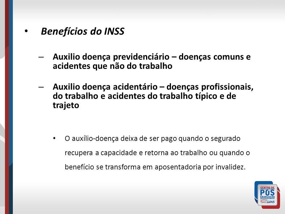 Benefícios do INSSAuxilio doença previdenciário – doenças comuns e acidentes que não do trabalho.