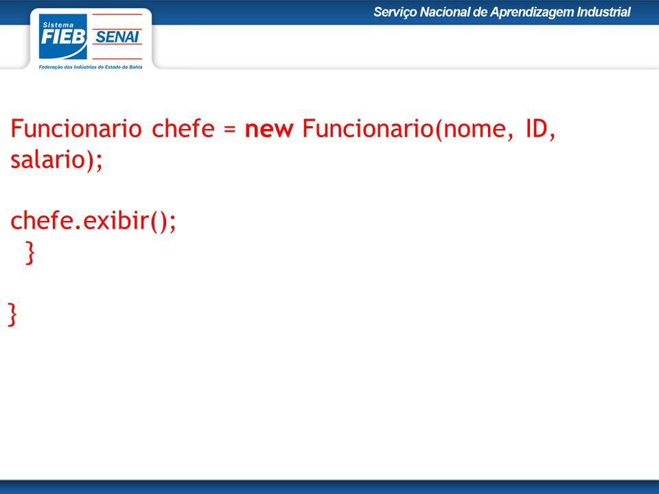 Funcionario chefe = new Funcionario(nome, ID, salario);