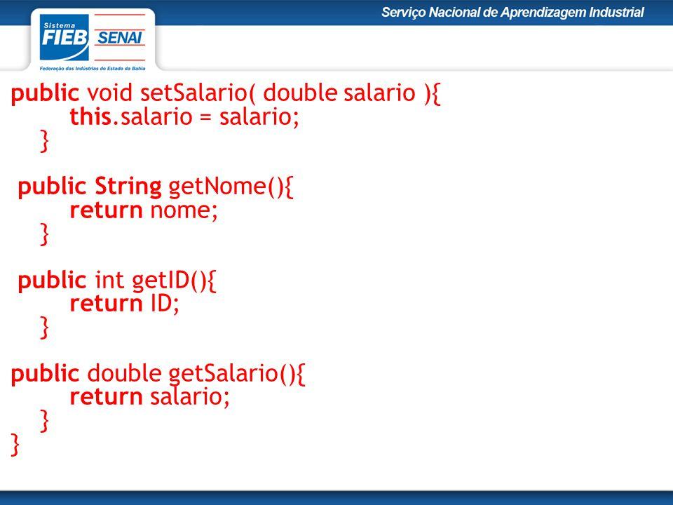 public void setSalario( double salario ){