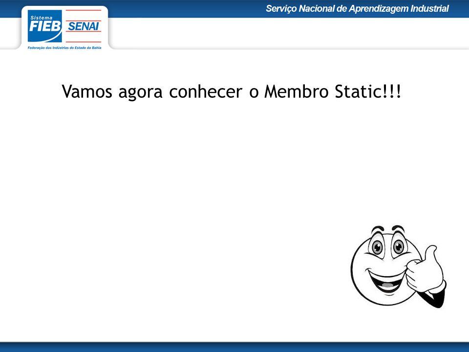 Vamos agora conhecer o Membro Static!!!